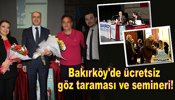 Bakırköy'de ücretsiz göz taraması ve semineri!