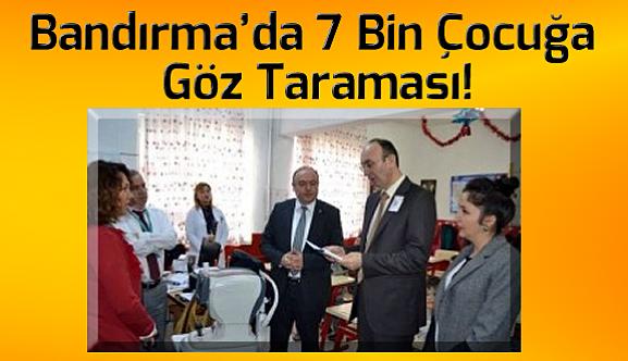 Bandırma'da 7 Bin Çocuğa Göz Taraması!