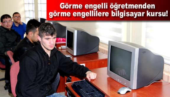 Görme engelli öğretmenden görme engellilere bilgisayar kursu!