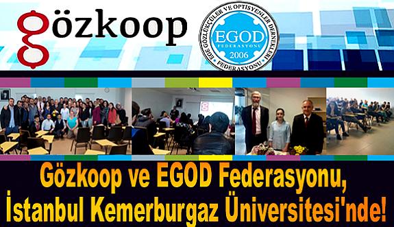 Gözkoop ve EGOD Federasyonu, İstanbul Kemerburgaz Üniversitesi'nde!