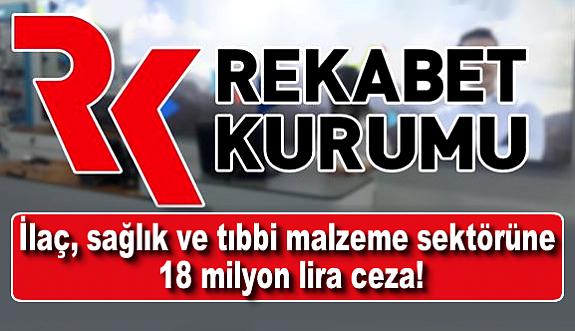 İlaç, sağlık ve tıbbi malzeme sektörüne 18 milyon lira ceza!
