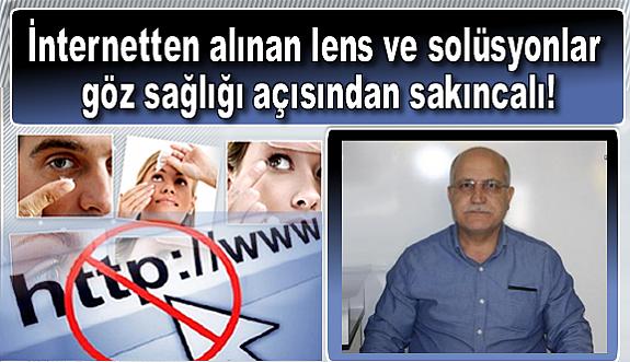 İnternetten alınan lens ve solüsyonlar göz sağlığı açısından sakıncalı!