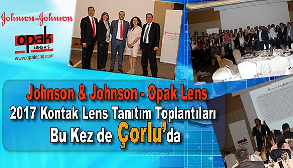 Johnson & Johnson - Opak Lens 2017 Kontak Lens Tanıtım Toplantıları Bu Kez de Çorlu'da