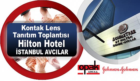 Kontak Lens Tanıtım Toplantısı İstanbul Avcılar Hilton Otel'de!