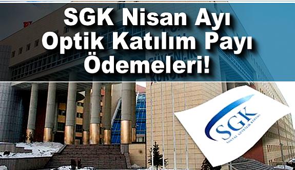 SGK Nisan Ayı Optik Katılım Payı Ödemeleri!