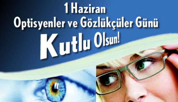 1 Haziran Optisyenler ve Gözlükçüler Günü