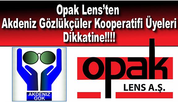 Opak Lens'ten Akdeniz Gözlükçüler Kooperatifi Üyeleri Dikkatine!!!!