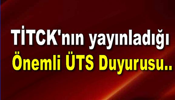 TİTCK'nın yayınladığı önemli ÜTS duyurusu..