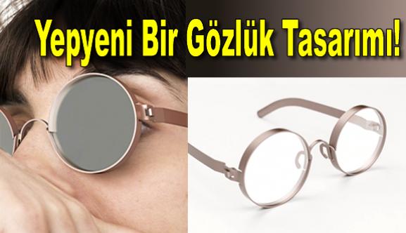 Yepyeni Bir Gözlük Tasarımı!