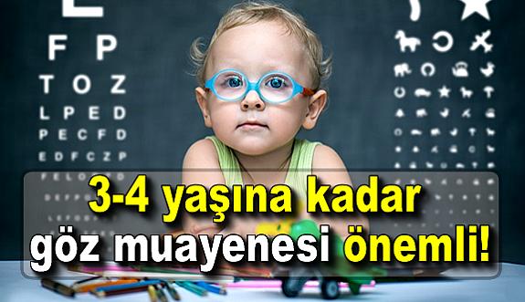 3- 4 yaşına kadar göz muayenesi önemli!
