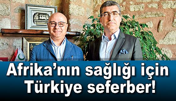 Afrika'nın sağlığı için Türkiye seferber!