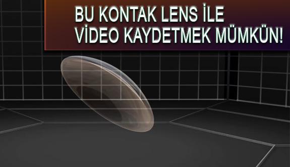 Akıllı Kontak Lensle Video Kaydetmek Mümkün!