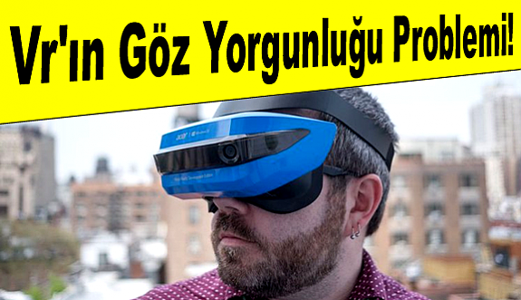 Bu Optik Teknik VR'ın Göz Yorgunluğunu Çözebilir!
