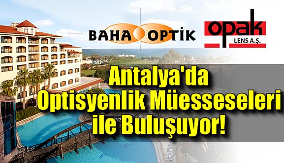 Baha Optik ve Opak Lens Antalya'da Optisyenlik Müesseseleri ile Buluşuyor!