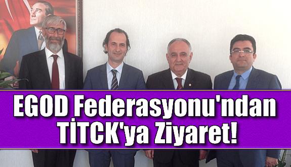 EGOD Federasyonu'ndan TİTCK'ya Ziyaret!