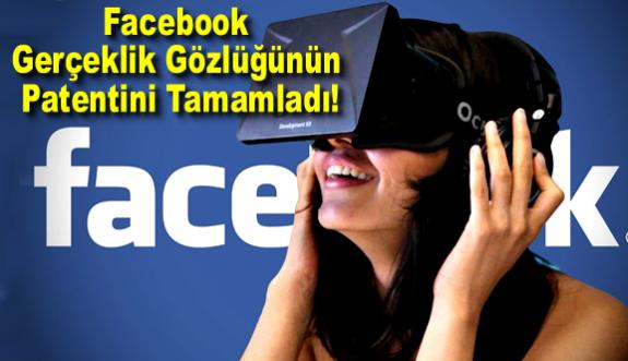Facebook Gerçeklik Gözlüğünün Patentini Tamamladı!