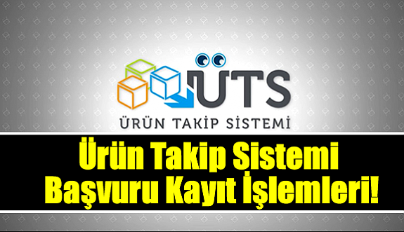 ÜTS Ürün Takip Sistemi Başvuru Kayıt İşlemleri!