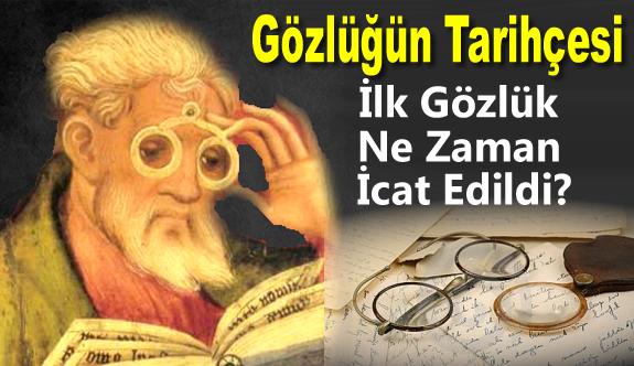 Gözlüğün Tarihçesi – İlk Gözlük Ne Zaman İcat Edildi?