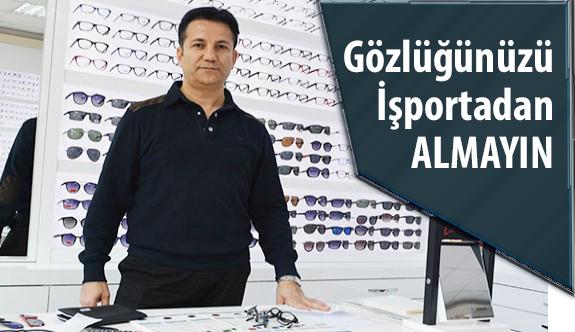 Gözlüğünüzü İşportadan Almayın!