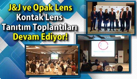 J&J ve Opak Lens Kontak Lens Tanıtım Toplantıları Devam Ediyor!