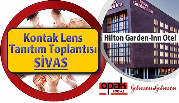 J&J ve Opak Lens Kontak Lens Tanıtım Toplantısı  SİVAS Hilton Garden-Inn Otel'de!