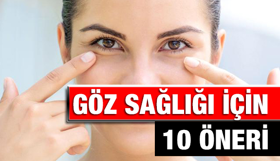 Göz Sağlığı İçin 10 Öneri