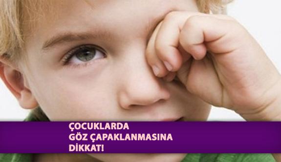 Çocuklarda Göz Çapaklanmasına Dikkat!