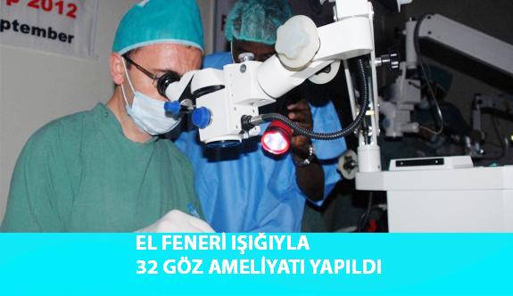 El Feneri Işığıyla 32 Göz Ameliyatı Yapıldı