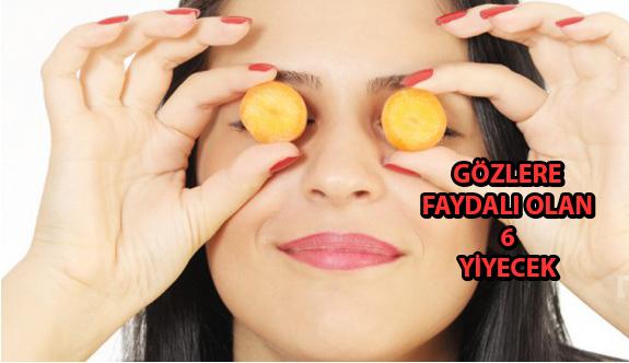 Gözlere İyi Gelen 6 Yiyecek
