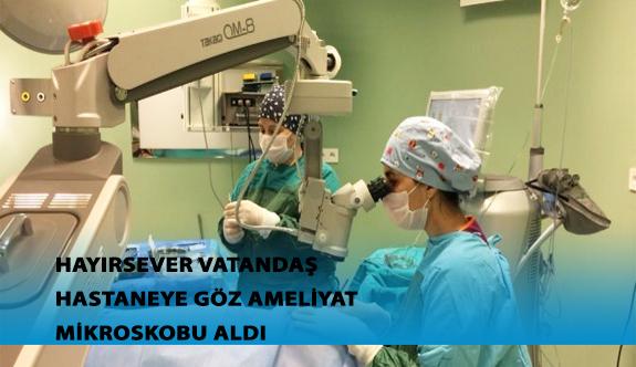 Hayırsever Vatandaş Hastaneye Göz Ameliyat Mikroskobu Aldı