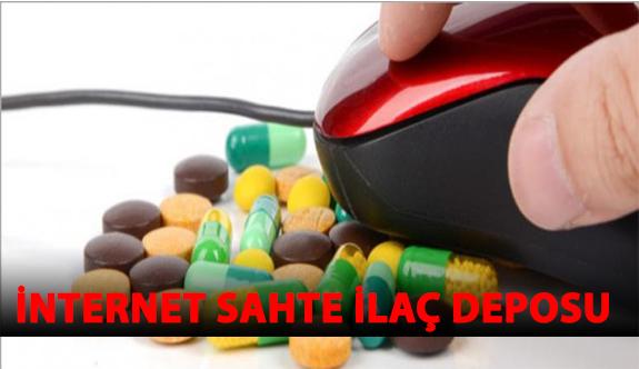 İnternet Sahte İlaç Deposu Gibi