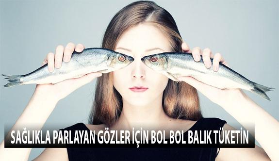 Sağlıkla Parlayan Gözler İçin Bol Bol Balık Tüketin