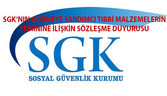 SGK'nın Görmeye Yardımcı Tıbbi Malzemelerin Teminine İlişkin Sözleşme Duyurusu
