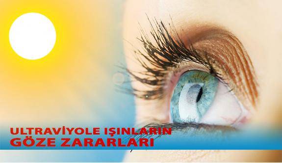 Ultraviyole Işınlar ve Bu Işınların Göze Zararları
