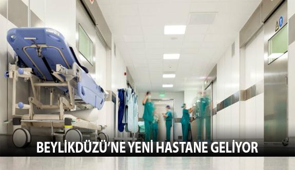 Beylikdüzü'ne Yeni Hastane Geliyor