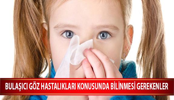 Bulaşıcı Göz Hastalıkları Konusunda Bilinmesi Gerekenler