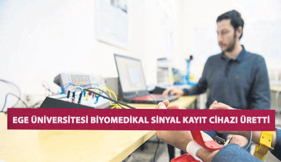 Ege Üniversitesi Biyomedikal Sinyal Kayıt Cihazı Üretti