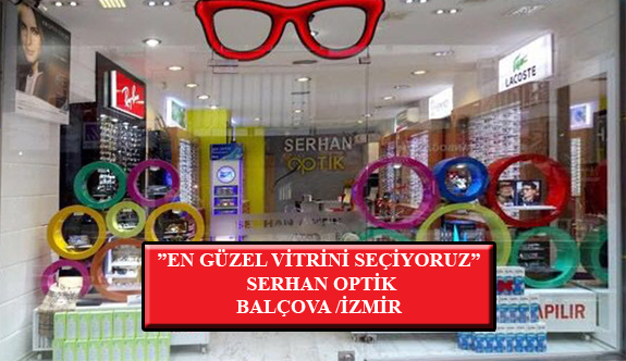 """""""En Güzel Vitrini Seçiyoruz"""" Yarışması: Serhan Optik-Balçova /İzmir"""