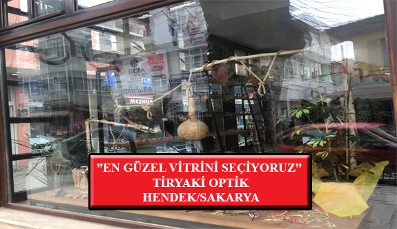 """""""En Güzel Vitrini Seçiyoruz"""" Yarışması: Tiryaki Optik- Hendek/Sakarya"""