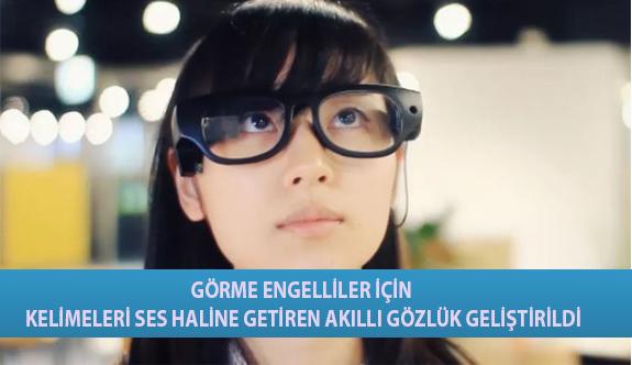 Görme Engelliler İçin Kelimeleri Ses Haline Getiren Akıllı Gözlük Geliştirildi