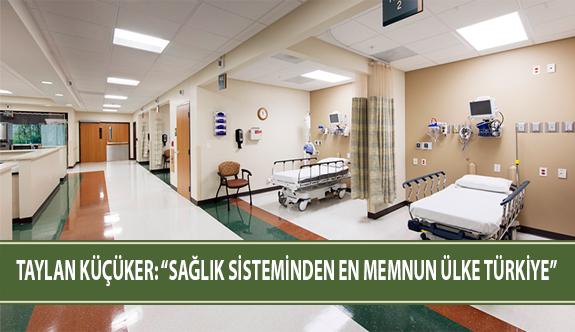 """Taylan Küçüker: """"Sağlık Sisteminden En Memnun Ülke Türkiye"""""""