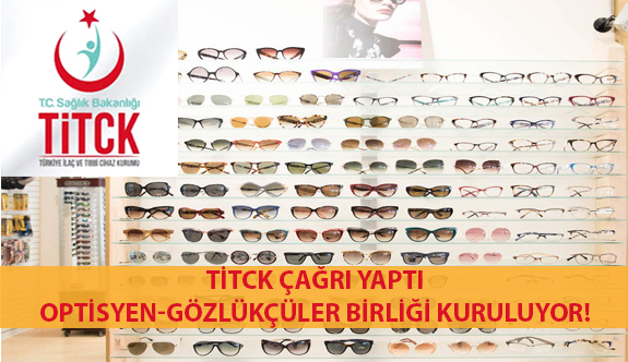 TİTCK Çağrı Yaptı: Optisyen-Gözlükçüler Birliği Kuruluyor