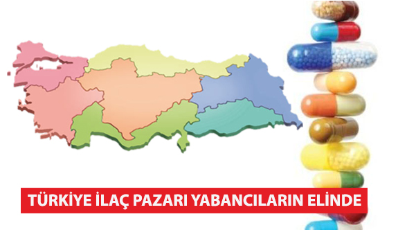 Türkiye İlaç Pazarı Yabancıların Elinde!