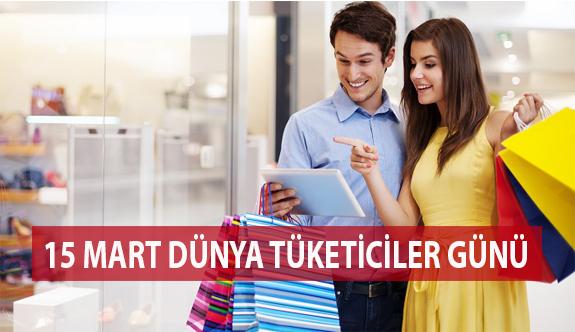 15 Mart Dünya Tüketiciler Günü Kutlu Olsun