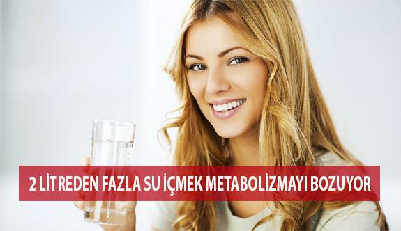 2 Litreden Fazla Su İçmek Metabolizmayı Bozuyor