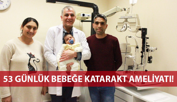 53 Günlük Bebeğe Katarakt Ameliyatı!