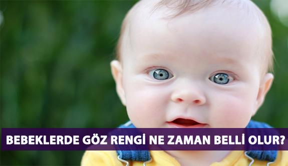 Bebeklerde Göz Rengi Ne Zaman Belli Olur?