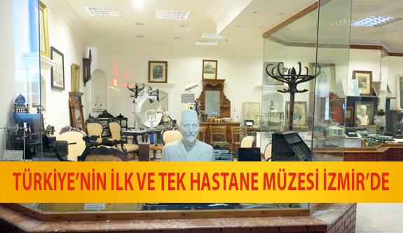 Türkiye'nin İlk ve Tek Hastane Müzesi İzmir'de
