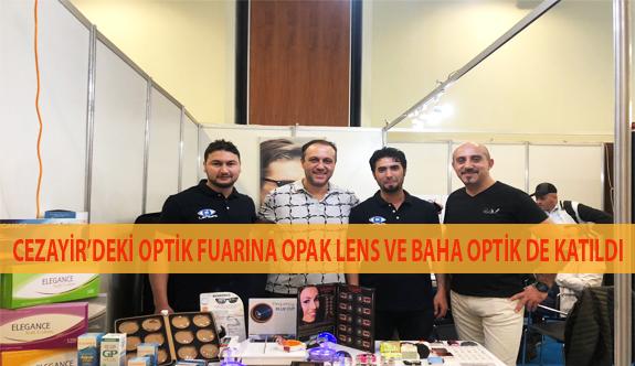 Opak Lens ve Baha Optik Cezayir'deki Optik Fuarına Katıldı