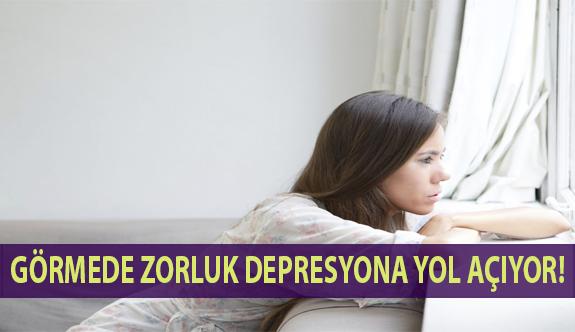 Görmede Zorluk Depresyona Neden Oluyor!